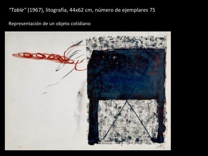 """""""Table"""" (1967), litografía, 44x62 cm, número de ejemplares 75Representación de un objeto cotidiano"""