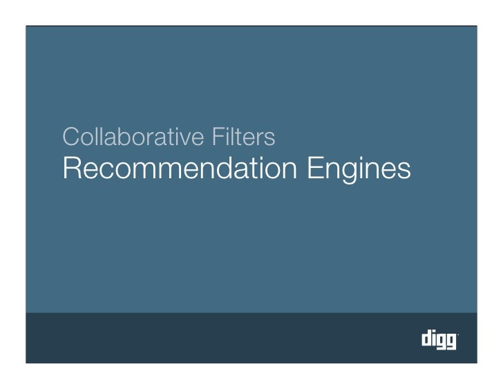 Collaborative Filters Recommendation Engines