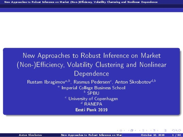 New Approaches to Robust Inference on Market (Non-)Eciency, Volatility Clustering and Nonlinear Dependence New Approaches ...
