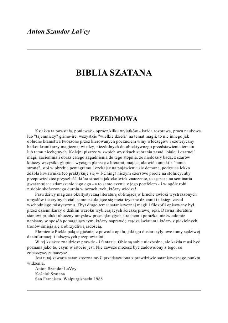 Anton Szandor LaVey                               BIBLIA SZATANA                                      PRZEDMOWA      Książ...