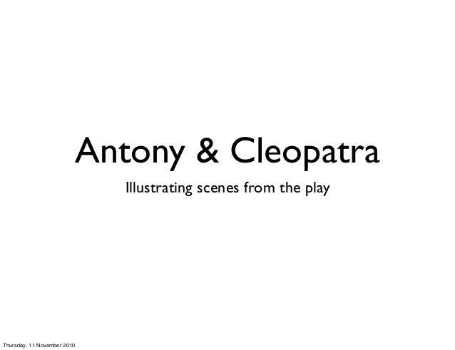 Antony & Cleopatra Illustrating scenes from the play Thursday, 11 November 2010
