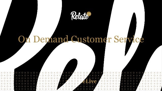 #RelateLive On Demand Customer Service