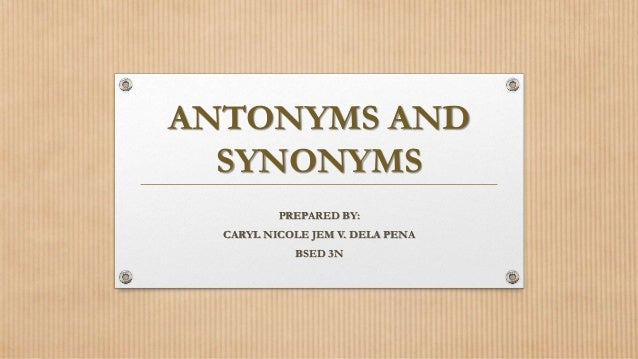 Antonyms and Synonyms (Quiz)