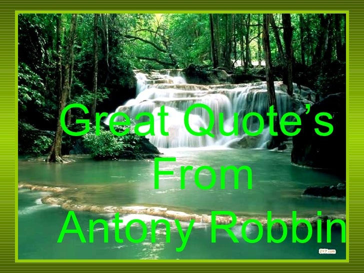 Great Quote's  From Antony Robbin