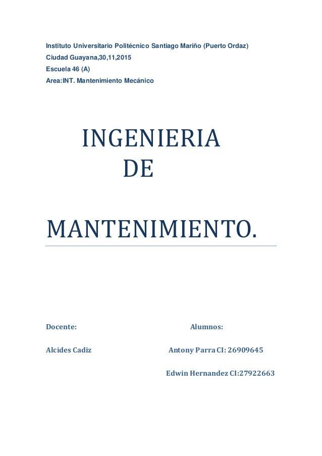 Instituto Universitario Politécnico Santiago Mariño (Puerto Ordaz) Ciudad Guayana,30,11,2015 Escuela 46 (A) Area:INT. Mant...