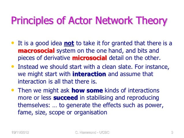 actor network theory Once you have a basic definition, i find it easiest to learn about something through its criticisms: what is criticised is usually what is unique this is th.