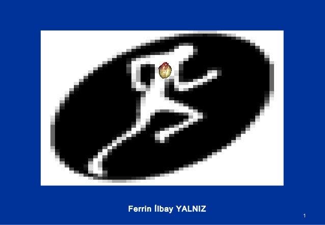 1  Ferrin İlbay YALNIZ