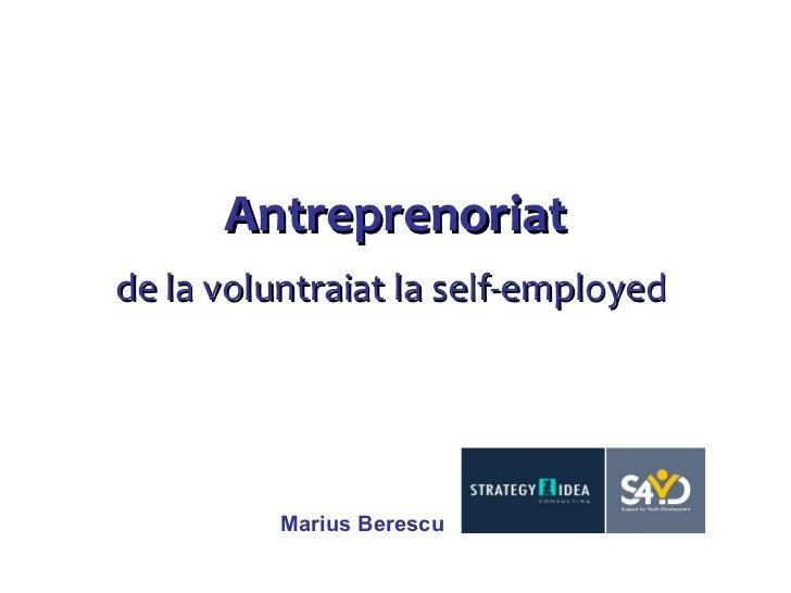 Antreprenoriat de la voluntraiat la self-employed   Marius Berescu