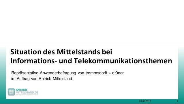 Situation des Mittelstands beiInformations- und TelekommunikationsthemenRepräsentative Anwenderbefragung von trommsdorff +...