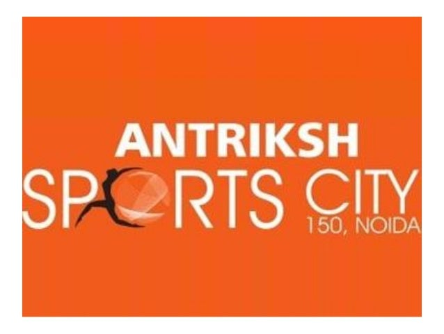 Antriksh Sports City Sector 150 Noida Expressway Location Map Price List Floor Site Layout Plan Review
