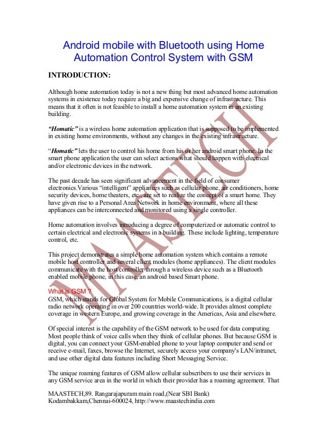 Android mobile with Bluetooth using Home Automation Control System with GSM INTRODUCTION: Although home automation today i...