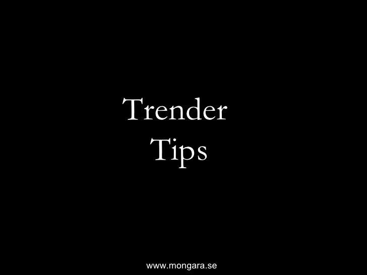 Trender  Tips www.mongara.se