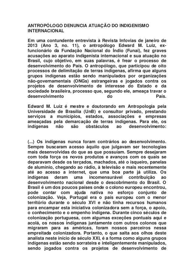 ANTROPÓLOGO DENUNCIA ATUAÇÃO DO INDIGENISMOINTERNACIONALEm uma contundente entrevista à Revista Infovias de janeiro de2013...