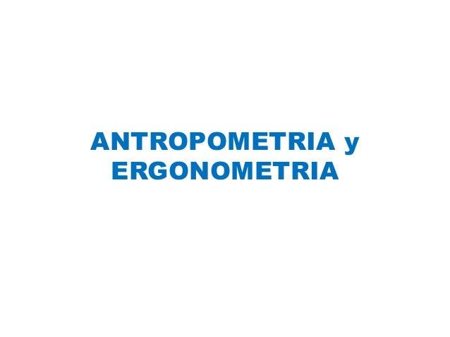 ANTROPOMETRIA yERGONOMETRIA