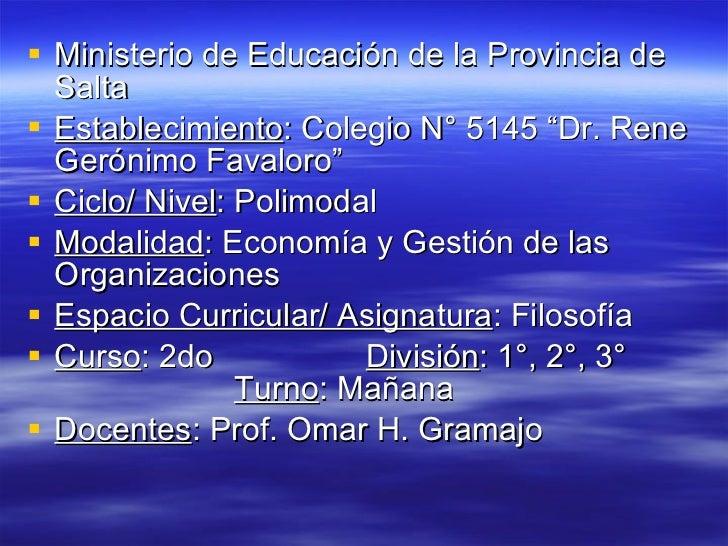 """<ul><li>Ministerio de Educación de la Provincia de Salta </li></ul><ul><li>Establecimiento : Colegio N° 5145 """"Dr. Rene Ger..."""