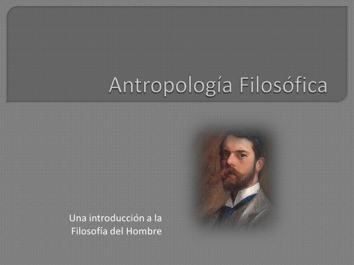 Una introducción a la Filosofía del Hombre