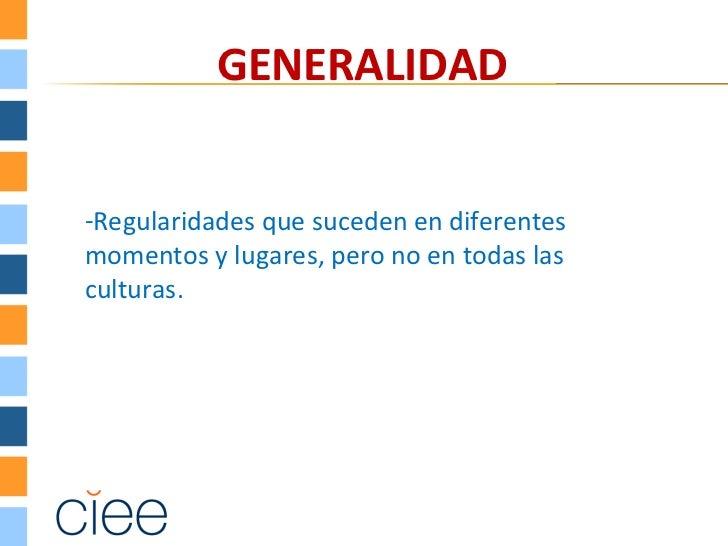 Los mismos rasgosuniversales para las tres perouna generalidad entre dos deellas: El uso del español
