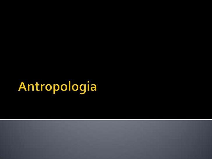 Antropologia<br />
