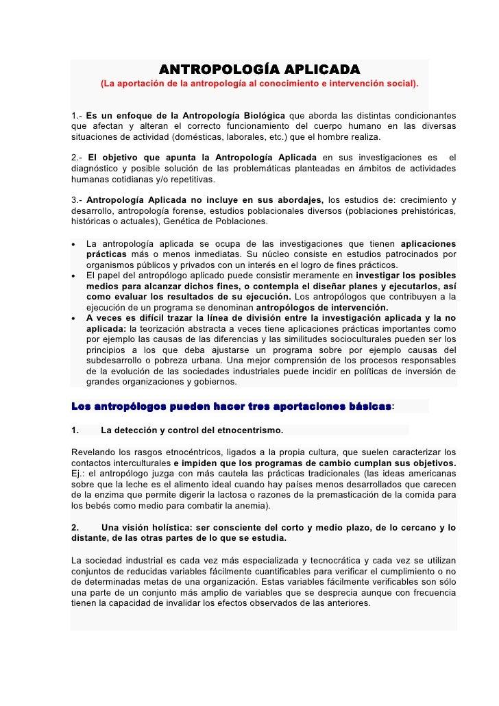 ANTROPOLOGÍA APLICADA        (La aportación de la antropología al conocimiento e intervención social).1.- Es un enfoque de...