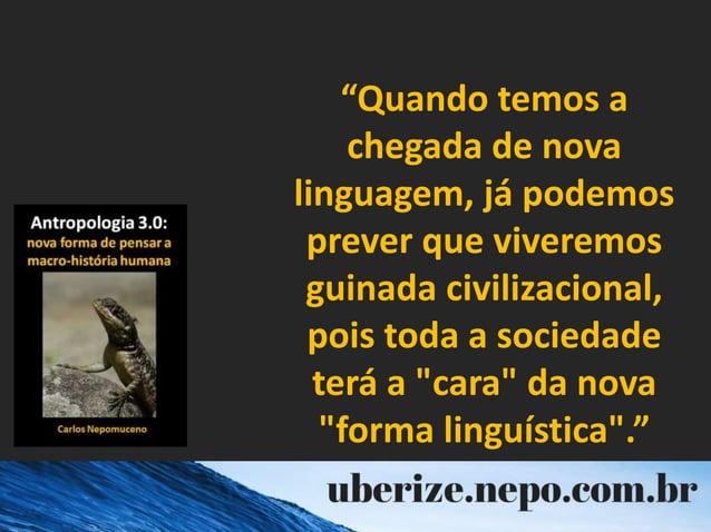 """""""Quando temos a chegada de nova linguagem, já podemos prever que viveremos guinada civilizacional, pois toda a sociedade t..."""