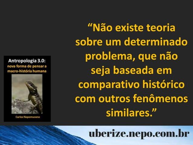 """""""Não existe teoria sobre um determinado problema, que não seja baseada em comparativo histórico com outros fenômenos simil..."""