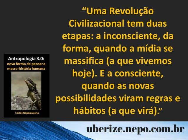 """""""Uma Revolução Civilizacional tem duas etapas: a inconsciente, da forma, quando a mídia se massifica (a que vivemos hoje)...."""