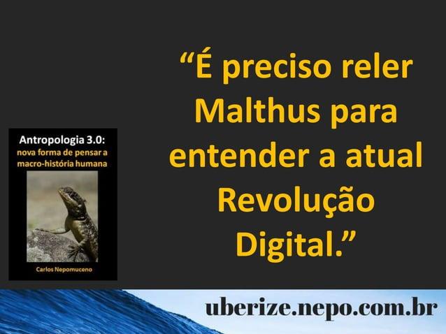 """""""É preciso reler Malthus para entender a atual Revolução Digital."""""""