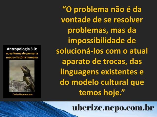 """""""O problema não é da vontade de se resolver problemas, mas da impossibilidade de solucioná-los com o atual aparato de troc..."""