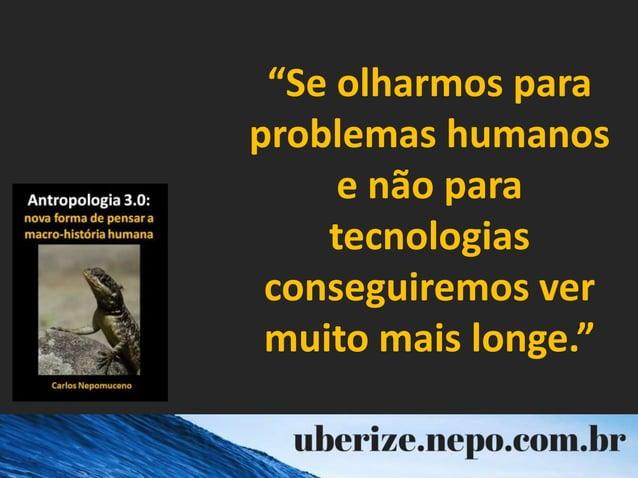 """""""Se olharmos para problemas humanos e não para tecnologias conseguiremos ver muito mais longe."""""""