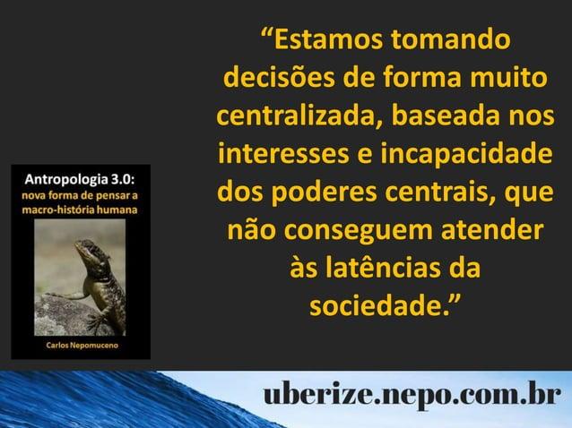 """""""Estamos tomando decisões de forma muito centralizada, baseada nos interesses e incapacidade dos poderes centrais, que não..."""