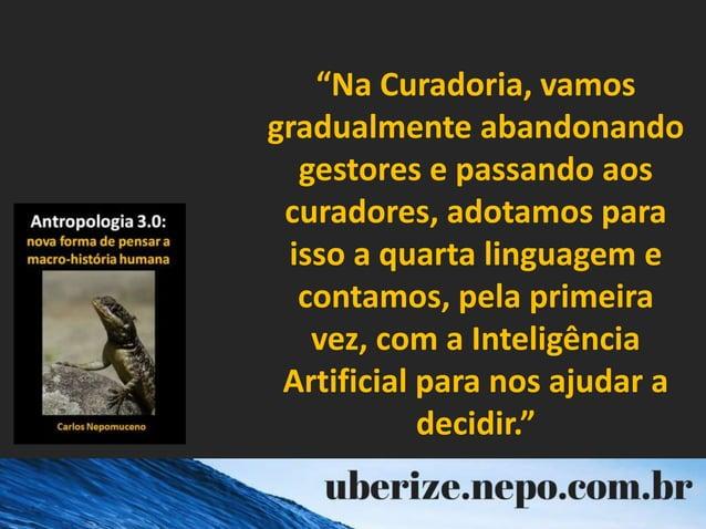 """""""Na Curadoria, vamos gradualmente abandonando gestores e passando aos curadores, adotamos para isso a quarta linguagem e c..."""
