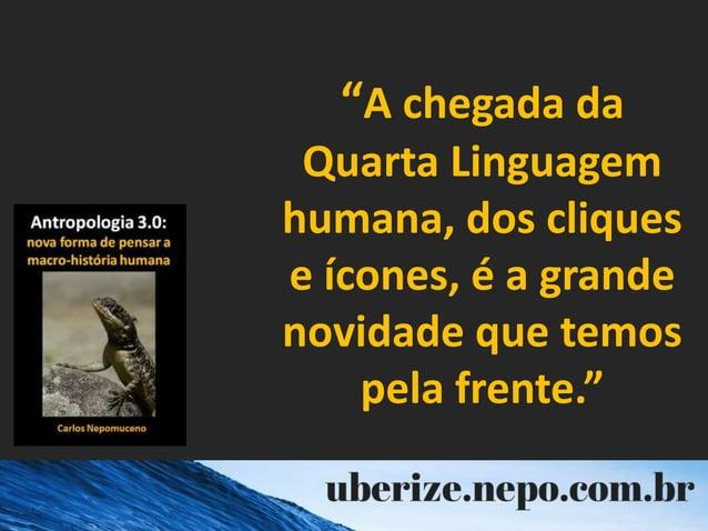 """""""A chegada da Quarta Linguagem humana, dos cliques e ícones, é a grande novidade que temos pela frente."""""""
