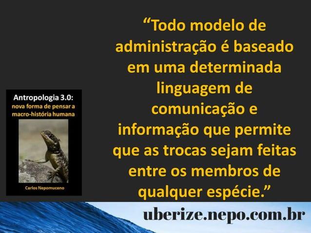 """""""Todo modelo de administração é baseado em uma determinada linguagem de comunicação e informação que permite que as trocas..."""