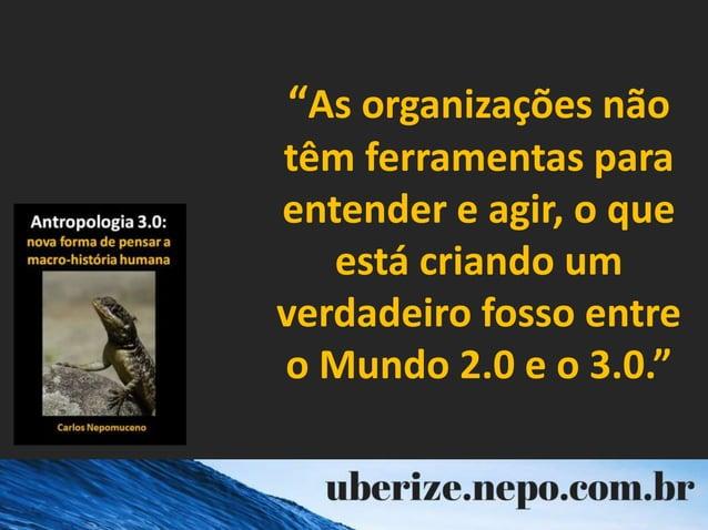 """""""As organizações não têm ferramentas para entender e agir, o que está criando um verdadeiro fosso entre o Mundo 2.0 e o 3...."""