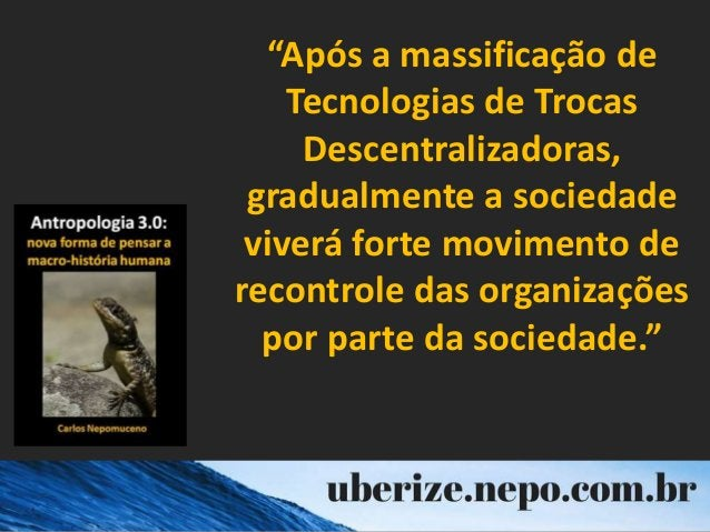 """""""Após a massificação de Tecnologias de Trocas Descentralizadoras, gradualmente a sociedade viverá forte movimento de recon..."""