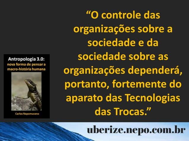 """""""O controle das organizações sobre a sociedade e da sociedade sobre as organizações dependerá, portanto, fortemente do apa..."""