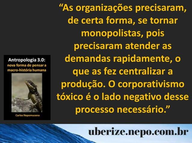 """""""As organizações precisaram, de certa forma, se tornar monopolistas, pois precisaram atender as demandas rapidamente, o qu..."""