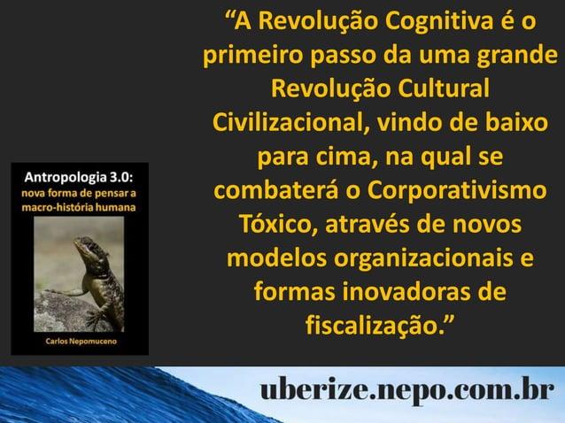 """""""A Revolução Cognitiva é o primeiro passo da uma grande Revolução Cultural Civilizacional, vindo de baixo para cima, na qu..."""