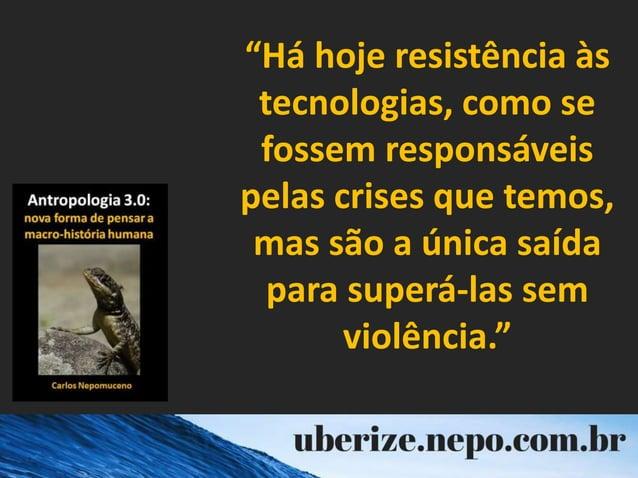 """""""Há hoje resistência às tecnologias, como se fossem responsáveis pelas crises que temos, mas são a única saída para superá..."""