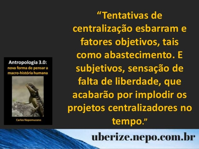 """""""Tentativas de centralização esbarram e fatores objetivos, tais como abastecimento. E subjetivos, sensação de falta de lib..."""