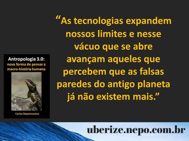 """""""As tecnologias expandem nossos limites e nesse vácuo que se abre avançam aqueles que percebem que as falsas paredes do an..."""