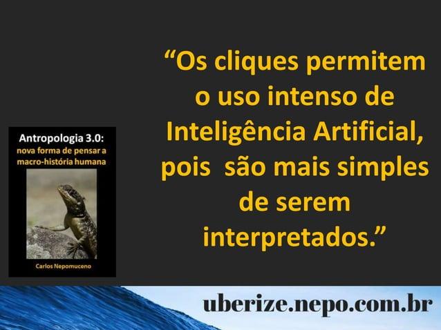 """""""Os cliques permitem o uso intenso de Inteligência Artificial, pois são mais simples de serem interpretados."""""""