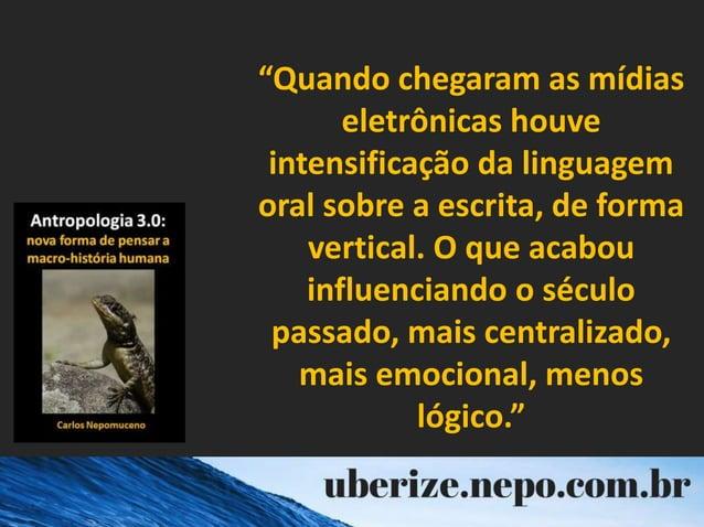 """""""Quando chegaram as mídias eletrônicas houve intensificação da linguagem oral sobre a escrita, de forma vertical. O que ac..."""