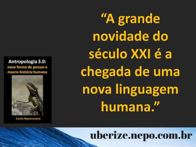"""""""A grande novidade do século XXI é a chegada de uma nova linguagem humana."""""""