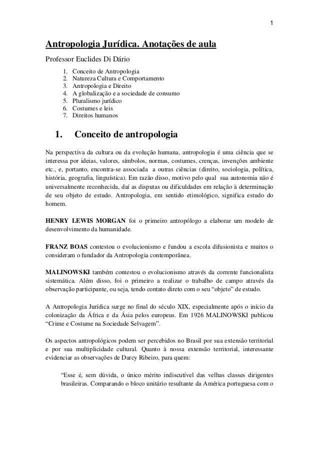 1Antropologia Jurídica. Anotações de aulaProfessor Euclides Di Dário        1.   Conceito de Antropologia        2.   Natu...