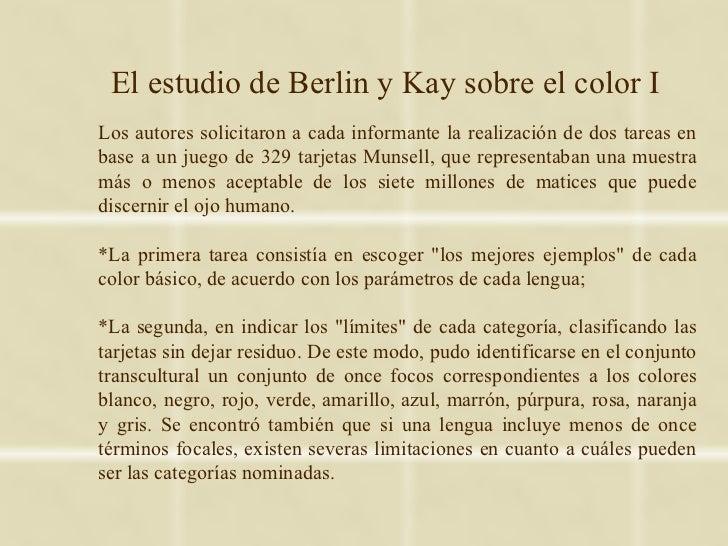 El estudio de Berlin y Kay sobre el color ILos autores solicitaron a cada informante la realización de dos tareas enbase a...