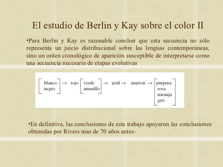 El estudio de Berlin y Kay sobre el color II•Para Berlin y Kay es razonable concluir que esta secuencia no sólorepresenta ...