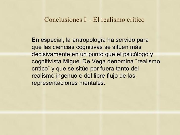 Conclusiones I – El realismo críticoEn especial, la antropología ha servido paraque las ciencias cognitivas se sitúen másd...
