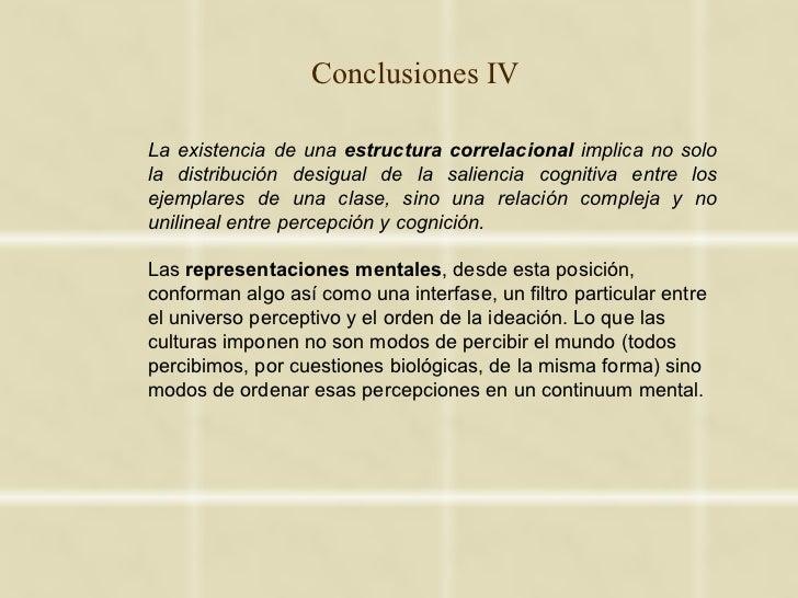 Conclusiones IVLa existencia de una estructura correlacional implica no solola distribución desigual de la saliencia cogni...