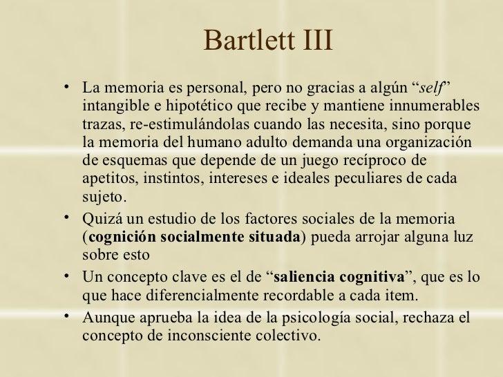 """Bartlett III• La memoria es personal, pero no gracias a algún """"self""""  intangible e hipotético que recibe y mantiene innume..."""
